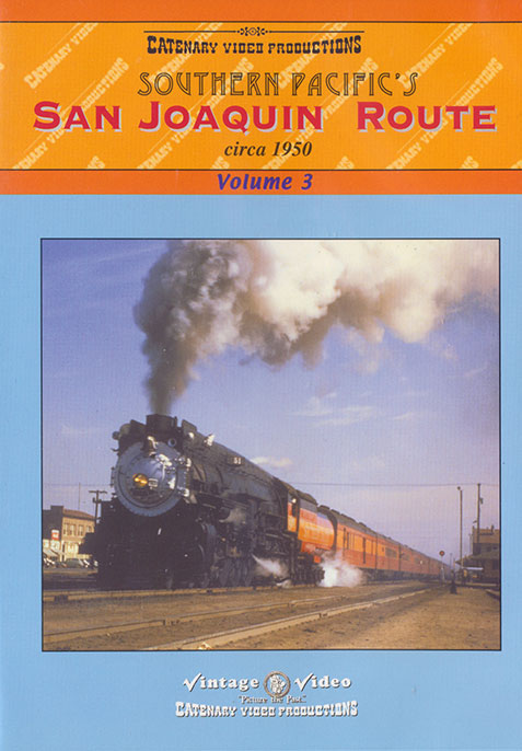 Southern Pacifics San Joaquin Route Circa 1950 Volume 3 DVD Train Video Catenary Video Productions 18-SPJ-3 796873022514