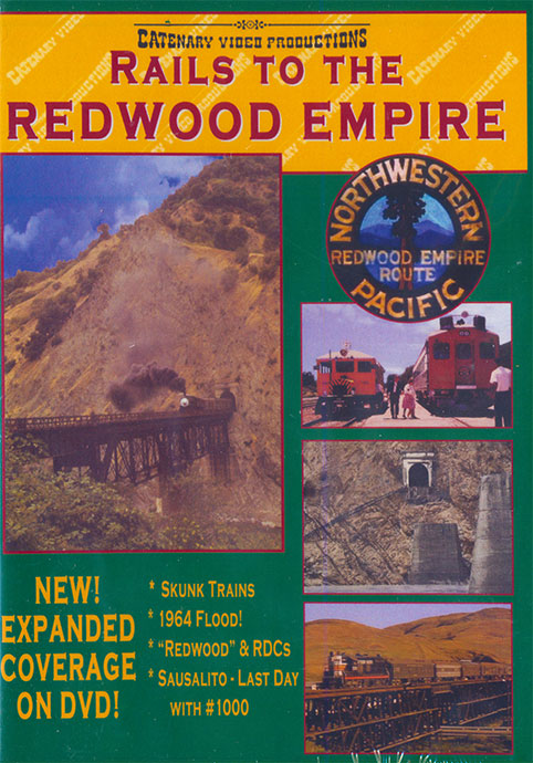 Rails to the Redwood Empire Northwestern Pacific DVD Train Video Catenary Video Productions 20-RE