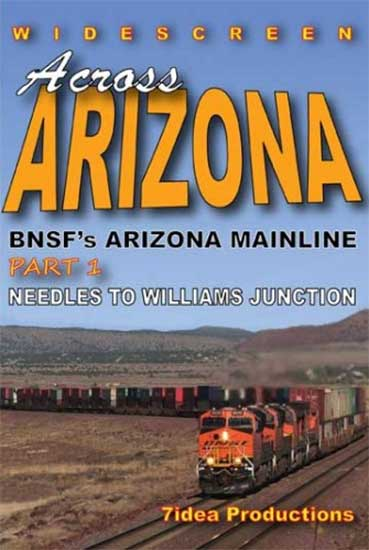 Across Arizona BNSFs Arizona Mainline Part 1 Needles to Williams Junction DVD 7idea Productions 7AA1DVD
