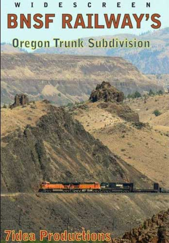 BNSF Railways Oregon Trunk Subdivision DVD 7idea Train Video 7idea Productions 7IDEAOT 884501064316