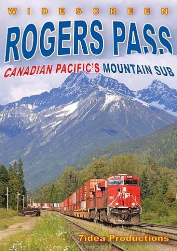 Rogers Pass Canadian Pacifics Mountain Sub DVD Train Video 7idea Productions 7IRPDVD