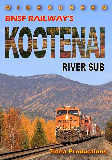 BNSF Railways Kootenai River Sub DVD Train Video 7idea Productions 7KOOTDVD 888295048767