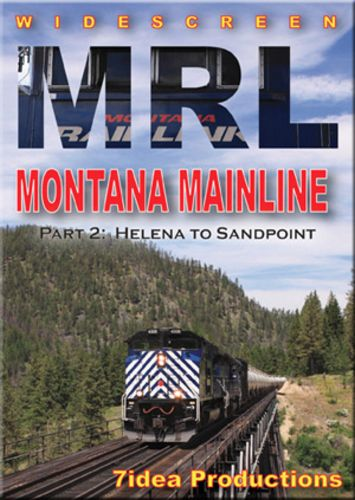 MRL Montana Mainline Part 2 Helena to Sandpoint DVD 7idea Productions 7MRL2DVD 884501636162