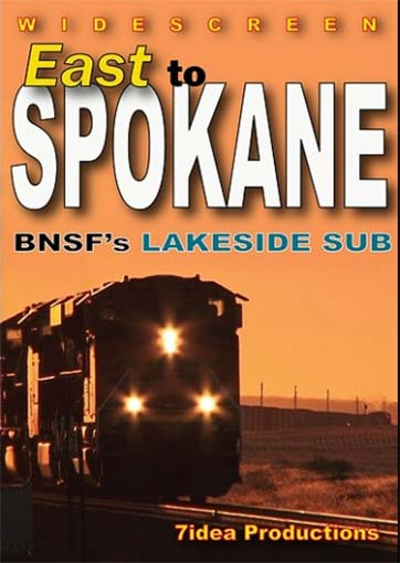 East to Spokane BNSFs Lakeside Sub DVD Train Video 7idea Productions 7SPOKEDVD