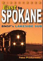 East to Spokane BNSFs Lakeside Sub DVD