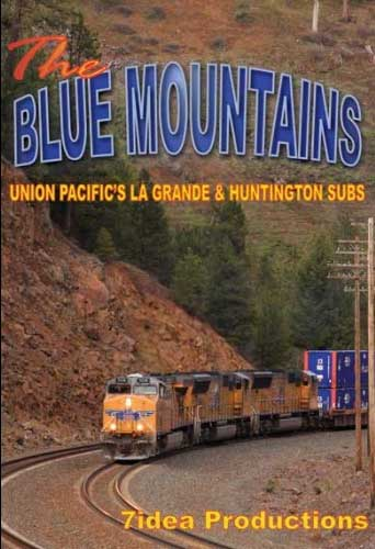 Blue Mountains Union Pacifics La Grande and Huntington Subs DVD 7idea Train Video 7idea Productions 7UPBM 884501347594