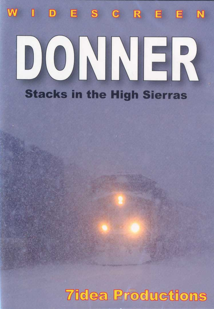 Donner Stacks in the High Sierras DVD Train Video 7idea Productions 7UPDON 884501418706