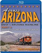 Across Arizona BNSFs Arizona Mainline Part 2 Williams Junction to Lupton BLU-RAY