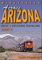 Across Arizona BNSFs Arizona Mainline Part 2 Williams Junction to Lupton DVD