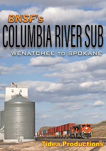 BNSFs Columbia River Sub Wenatchee to Spokane DVD 7idea Productions 7ICRSWSD