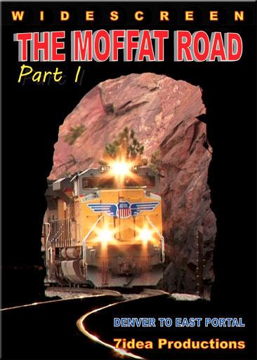 Moffat Road Part 1 - Denver to East Portal DVD 7idea Productions MOFFAT1DVD