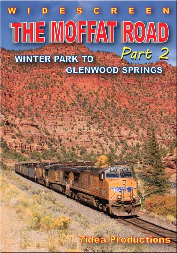 Moffat Road Part 2 - Winter Park to Glenwood Springs DVD 7idea Productions MOFFAT2DVD 884501860727