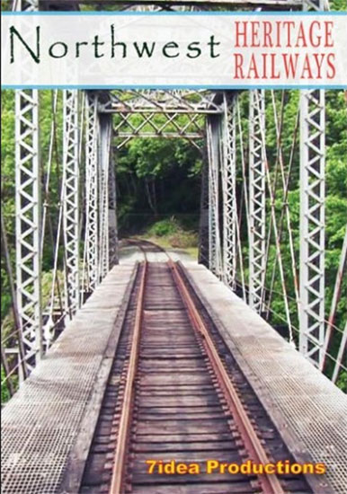 Northwest Heritage Railways DVD 7idea Productions 990038D