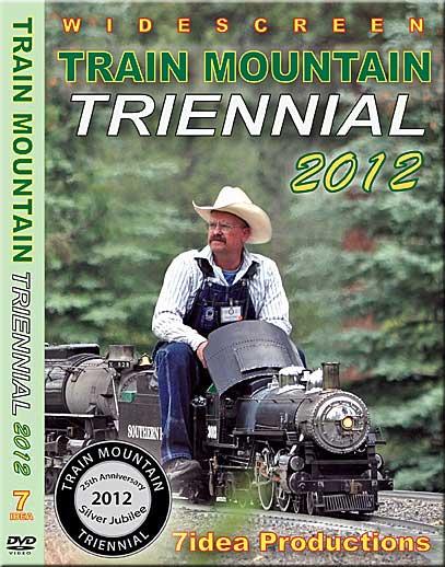 Train Mountain Triennial 2012 DVD 7.5 Inch Gauge 7idea Productions TMRR2012DVD 884501810531