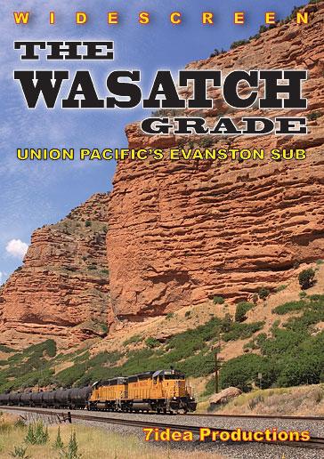 The Wasatch Grade Union Pacifics Evanston Sub DVD 7idea Productions 040037D