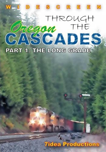 Through the Oregon Cascades Part 1 - The Long Grade DVD Train Video 7idea Productions 040034D