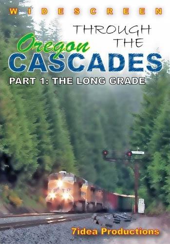 Through the Oregon Cascades Part 1 - The Long Grade DVD 7idea Productions 040034D