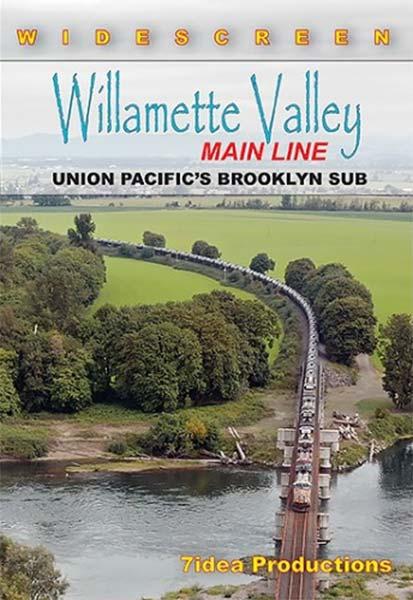 Willamette Valley Main Line UPs Brooklyn Sub DVD 7idea Productions 040052D