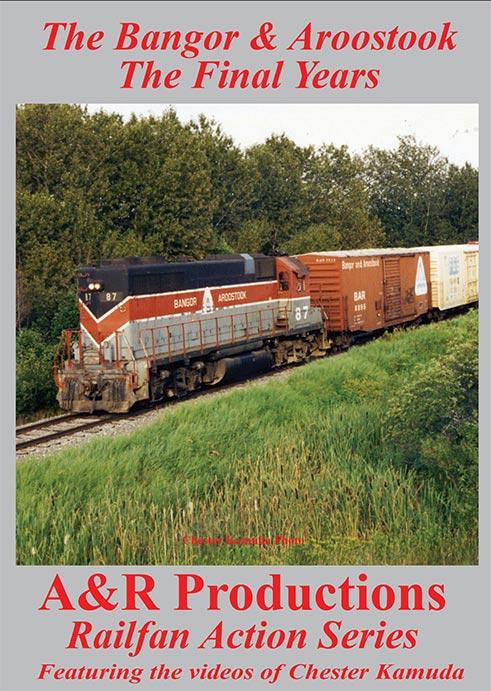 Bangor & Aroostook - The Final Years DVD Train Video A&R Productions BAR-1