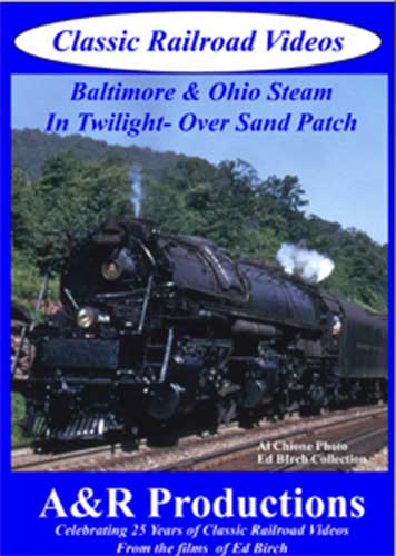 Baltimore & Ohio In Twilight Over Sand Patch DVD Train Video A&R Productions BO-2