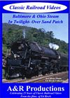 Baltimore & Ohio In Twilight Over Sand Patch DVD