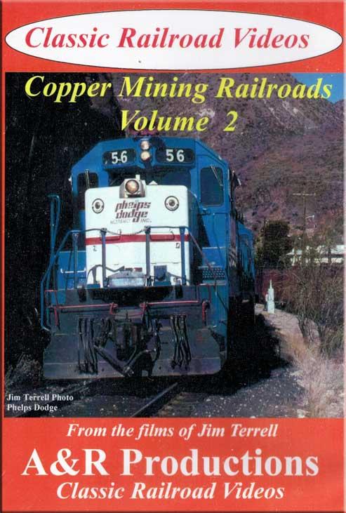 Copper Mining Railroads Vol 2 DVD Train Video A&R Productions CM-2