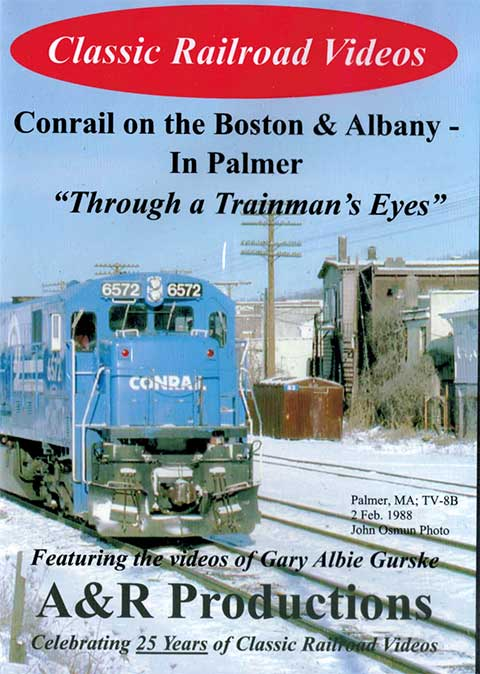 Conrail on the Boston & Albany In Palmer DVD A&R Productions CR-3 729440705930