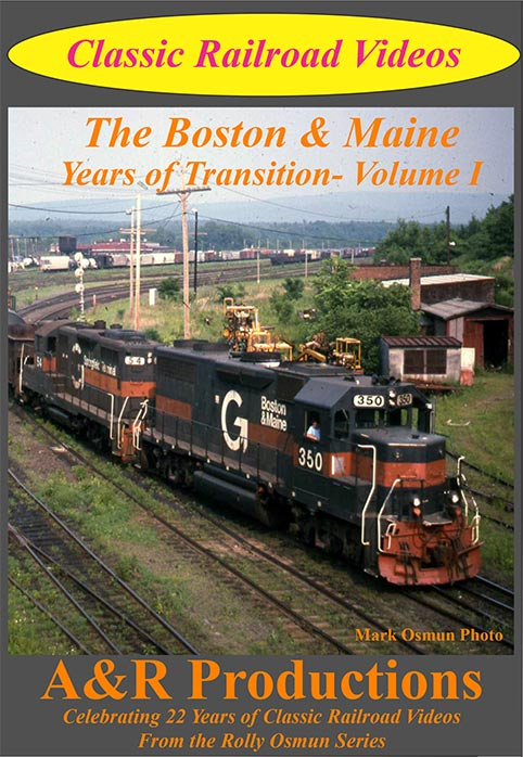 Boston & Maine Years of Transition Volume 1 DVD Train Video A&R Productions GR-1 753182442419