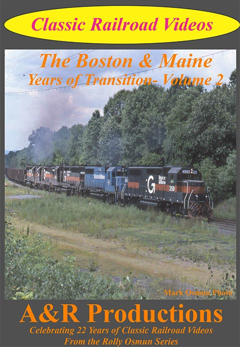 Boston & Maine Years of Transition Volume 2 DVD Train Video A&R Productions GR-2 753182442426