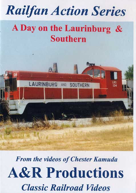 A Day on the Laurinburg & Southern DVD Train Video A&R Productions LR-1