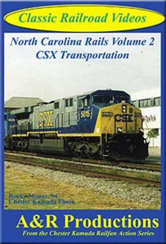 North Carolina Rails Vol 2 CSX Transportation DVD Train Video A&R Productions NC-2 753182442440