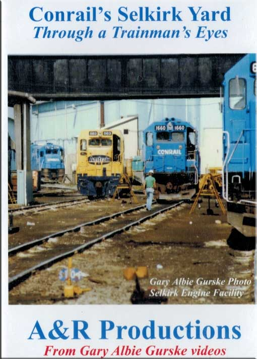 Conrails Selkirk Yard - Through a Trainmans Eyes DVD Train Video A&R Productions SY-1
