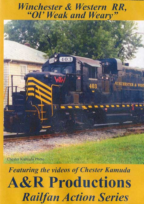 Winchester & Western RR - Ol Weak and Weary DVD Train Video A&R Productions WW-1 729440706050
