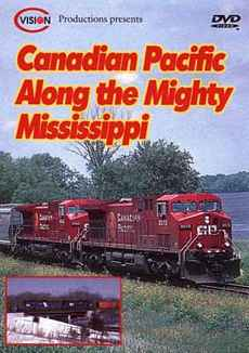 Canadian Pacific Along the Mighty Mississippi C Vision Productions AMMDVD