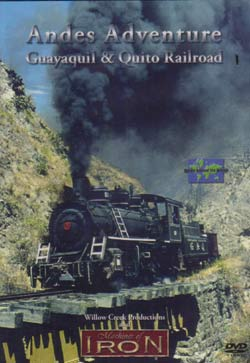 Andes Adventure - Guayaquil & Quito Railroad Train Video Machines of Iron ANDESDR