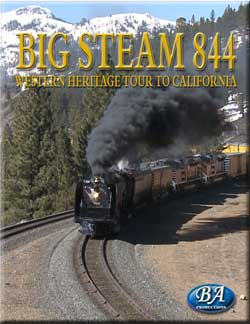 Big Steam 844 Western Heritage Tour to California DVD Train Video BA Productions DR-BS844