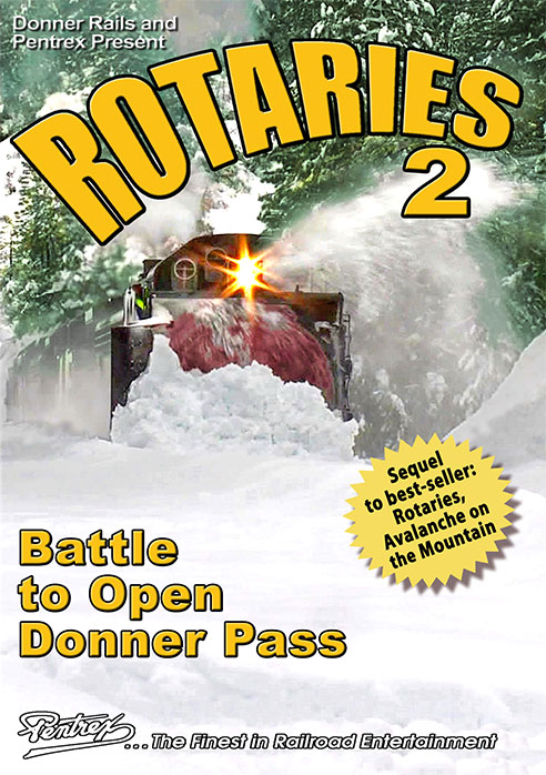 Rotaries 2 - Battle to Open Donner Pass DVD BA Productions DRAV2D