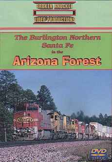 BNSF in the Arizona Forest DVD Broken Knuckle Video Productions BKAZFOR-DVD