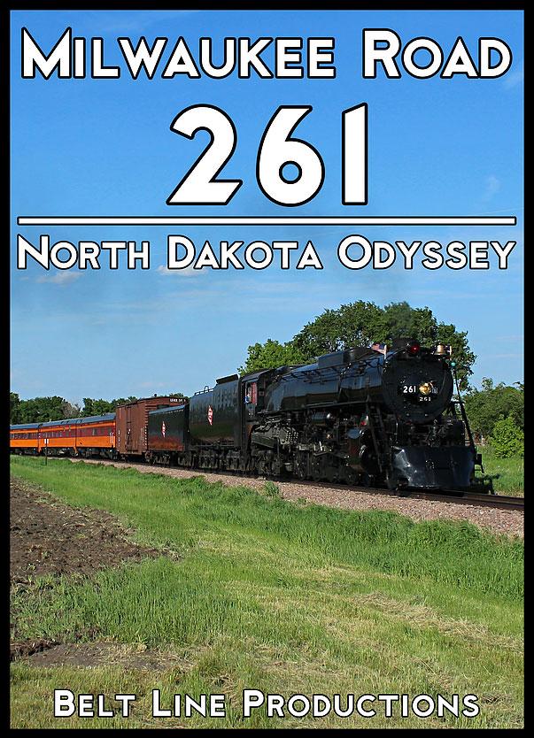 Milwaukee Road 261 - North Dakota Odyssey DVD Belt Line Productions BLMR261D
