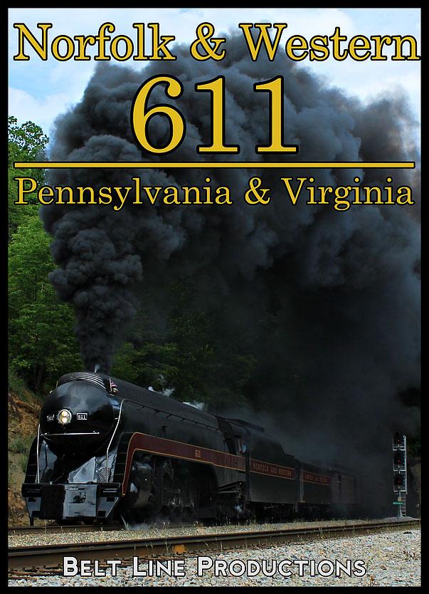 Norfolk & Western 611 - Pennsylvania & Virginia DVD Belt Line Productions BL611D