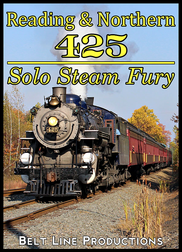 Reading & Northern 425 - Solo Steam Fury DVD Belt Line Productions BL425SD