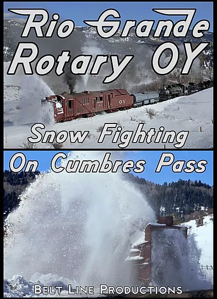 Rio Grande Rotary OY Snow Fighting on Cumbres Pass DVD Belt Line Productions BLRGOYD