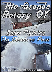 Rio Grande Rotary OY Snow Fighting on Cumbres Pass DVD