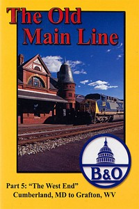 Old Main Line Part 5 The West End Cumberland MD to Grafton WV DVD