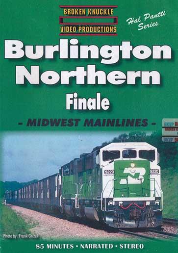 Burlington Northern Finale - Midwest Mainlines DVD Broken Knuckle Video Productions BKBNMM-DVD