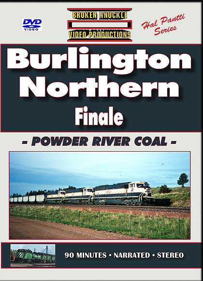 Burlington Northern Finale Powder River Coal DVD Train Video Broken Knuckle Video Productions BNPR