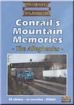 Conrails Mountain Memories The Alleghenies DVD Broken Knuckle Broken Knuckle Video Productions CMM-1