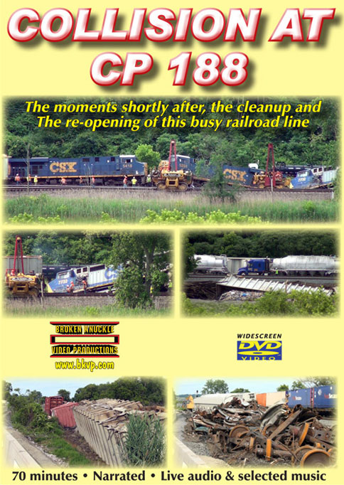 Collision at CP 188 DVD Train Video Broken Knuckle Video Productions CP188