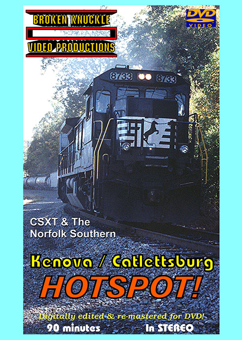 Kenova Catlettsburg Hotspot CSXT and Norfolk Southern DVD Broken Knuckle Video Productions BKKCHS-DVD
