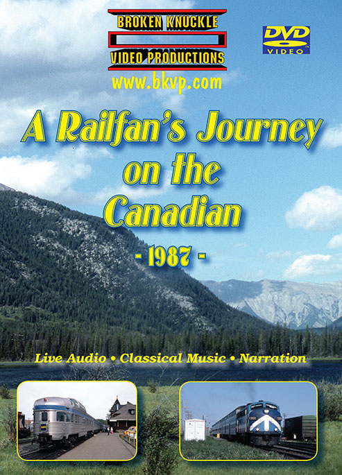 A Railfans Journey on the Canadian 1987 2-DVD Set Train Video Broken Knuckle Video Productions RJCAN